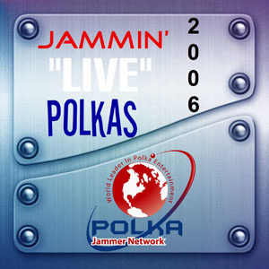 Jammin Live Polkas 2006