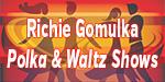 Richie Gomulka Polka & Waltz Shows
