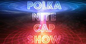 Polka Nite Cap Show