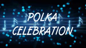 Polka Celebration on the Polka Jammer Network