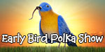 Early Bird Polka Show with Mitch Moskal