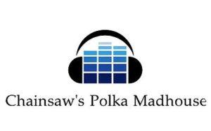 Chainsaw's Polka Madhouse