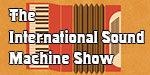The International Sound Machine Show with Fred Ziwich