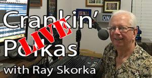 ray skorka crankin polkas featured live