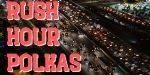 rush hour polkas