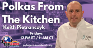 12PM Featured Polkas From The Kitchen Keith Pietranczyk